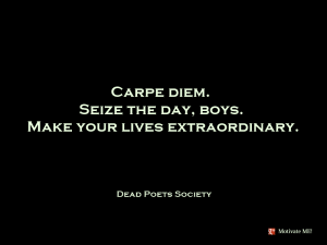 Carpe-Diem.-Seize-the-day-boys-make-your-lives-extraordinary.-Dead-Poets-Society1