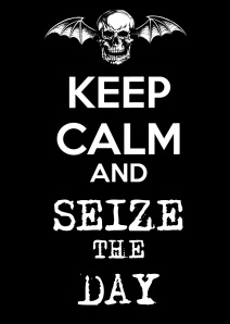 keep_calm_and_seize_the_day_by_the_bomb_dot_com-d5bb37c