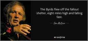 quote-the-byrds-flew-off-the-fallout-shelter-eight-miles-high-and-falling-fast-don-mclean-98-88-76